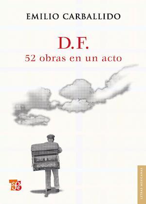 D.F. 52 obras en un acto af Emilio Carballido