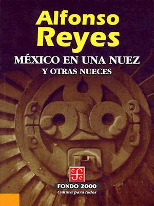 México en una nuez y otras nueces af Alfonso Reyes