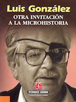 Otra invitación a la microhistoria af Luis Gonzalez Y Gonzalez