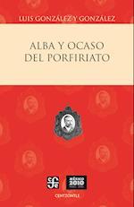 Alba y ocaso del porfiriato af Luis Gonzalez Y Gonzalez