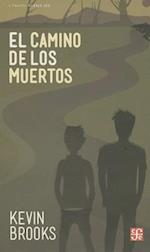 El Camino de los Muertos = The Path of the Dead