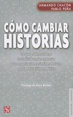 Como Cambiar Historias af Pablo Pena, Armando Chacon