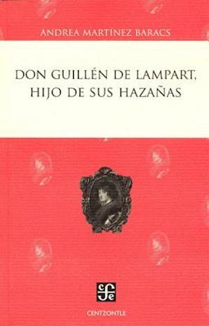 Don Guillen de Lampart, Hijo de Sus Hazanas