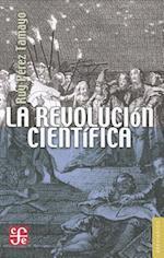 La Revolucion Cientifica = The Scientific Revolution af Ruy Perez Tamayo
