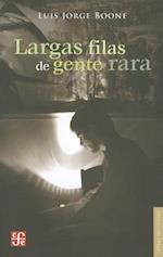 Largas Filas de Gente Rara = Long Lines of Rare People af Luis Jorge Boone