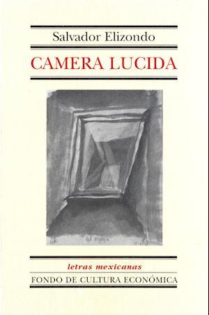 Camera Lucida af Salvador Elizondo