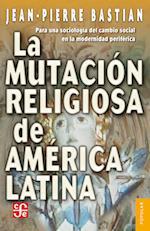 La mutación religiosa en América Latina af Jean Pierre Bastian