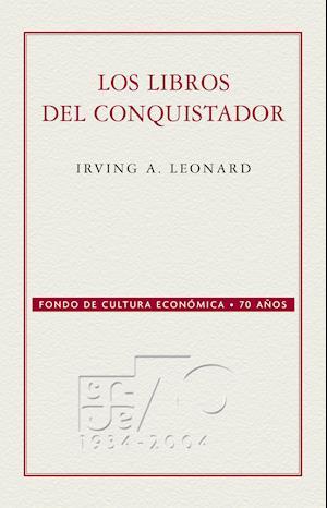 Los libros del conquistador af Irving Albert Leonard