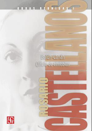 Obras reunidas, I. Novelas af Rosario Castellanos