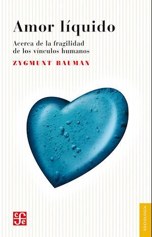 Amor líquido af Zygmunt Bauman