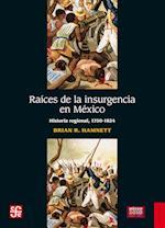 Raíces de la insurgencia en México
