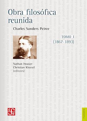 Obra filosófica reunida. Tomo I (1867-1893) af Charles Sanders Peirce