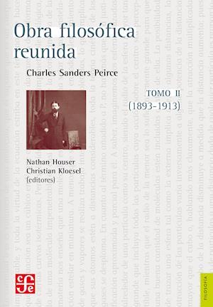 Obra filosófica reunida. Tomo II (1893-1913) af Charles Sanders Peirce