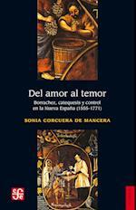 Del amor al temor af Sonia Corcuera De La Mancera