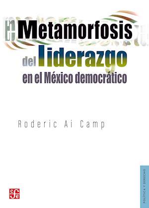 Metamorfosis del liderazgo en el México democrático