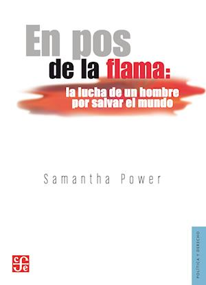 En pos de la flama af Samantha Power