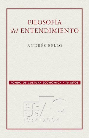 Filosofía del entendimiento af Andres Bello