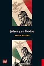 Juárez y su México (Historia)