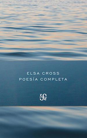 Poesía completa (1964-2012) af Elsa Cross
