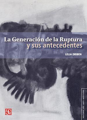 La Generación de la Ruptura y sus antecedentes