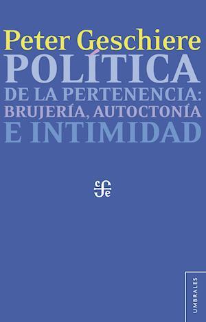 Política de la pertenencia af Peter Geschiere