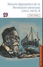 Historia diplomática de la Revolución mexicana (1912-1917), II af Isidro Fabela