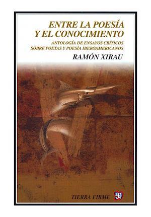 Entre la poesía y el conocimiento af Ramon Xirau