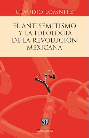 El antisemitismo y la ideología de la Revolución mexicana