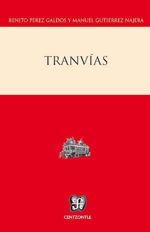 Tranvías af Manuel Gutierrez Najera, Benito Pérez Galdós