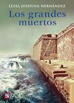 Los grandes muertos af Luisa Josefina Hernandez