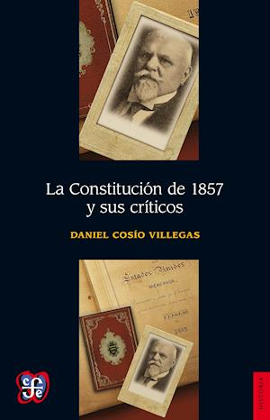 La Constitución de 1857 y sus críticos af Daniel Cosio Villegas