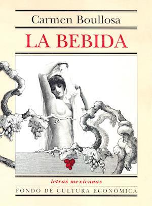 La bebida af Carmen Boullosa