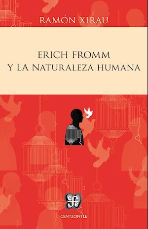 Erich Fromm y la naturaleza humana