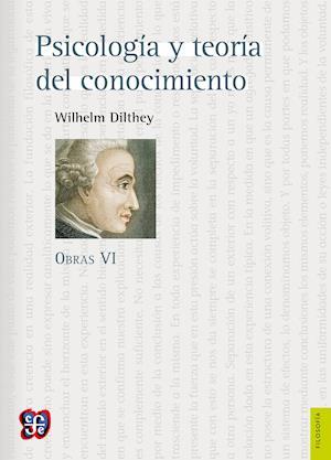 Psicología y teoría del conocimiento af Wilhelm Dilthey