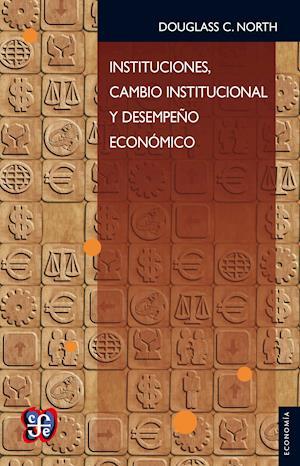 Instituciones, cambio institucional y desempeno economico