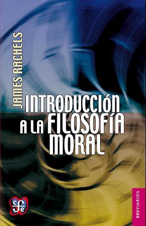 Introducción a la filosofía moral af James Rachels