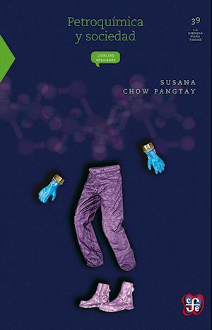 Petroquímica y sociedad af Susana Chow Pangtay