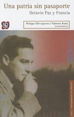 Una Patria Sin Pasaporte. Octavio Paz y Francia