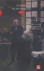 El Teatro de Las Histericas. de Como Charcot Descubrio, Entre Otras Cosas, Que Tambien Habia Histericos af Hector Perez-Rincon