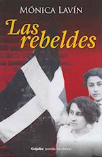 Las rebeldes / The Rebels af Monica Lavin