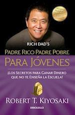 Padre rico padre pobre para jóvenes/ Rich Dad Poor Dad for young af Robert Kiyosaki