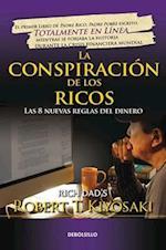La conspiración de los ricos / Rich Dad's Conspiracy of the Rich