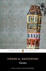 Cuentos de Fiador Dostoievski / Stories. Fiodor Dostoievski