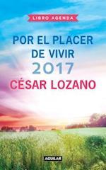 Libro Agenda Por El Placer de Vivir 2017 / 2017 for the Pleasure of Living Agenda