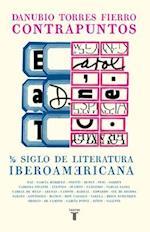 Contrapuntos. Medio Siglo de Literatura Hispanoamericana. / Counterpoints. Half a Century of American Literature