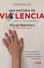 Una Historia de Violencia. Vida y Muerte En Centroamarica