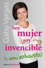 Soy Mujer, Soy Invencible y Estoy Exhausta / I'm a Woman, I'm Invincible, and I'm Exhausted!