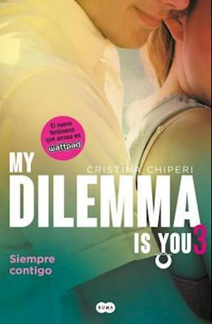 Bog, paperback My Dilemma Is You. Siempre Contigo 3 af Cristina Chiperi