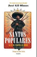 Santos Populares / Popular Saints. Faith in Times of Crisis