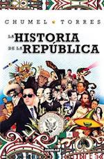 La Historia de La Republica/ The History of the Republic
